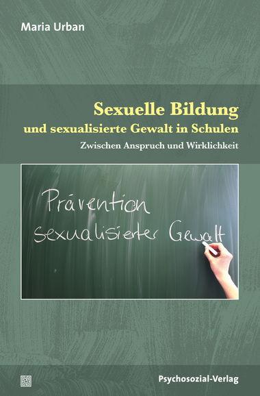 """Neues Buch: Maria Urban, """"Sexuelle Bildung und sexualisierte Gewalt in Schulen: Zwischen Anspruch und Wirklichkeit"""""""